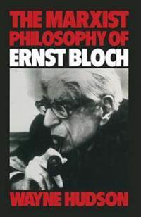 The Marxist Philosophy of Ernst Bloch