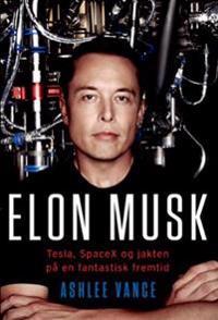Elon Musk; Tesla, SpaceX og jakten på en fantastisk fremtid