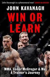 Win or learn - mma, conor mcgregor and me: a trainers journey