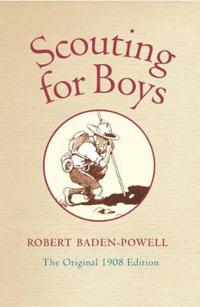 Scouting for Boys: A Handbook for Instruction in Good Citizenship