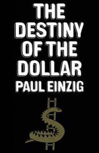 The Destiny of the Dollar