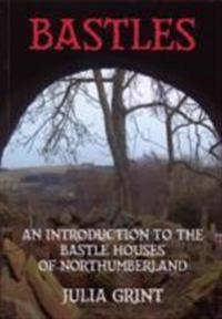Bastles - an introduction to the bastle houses of northumberland