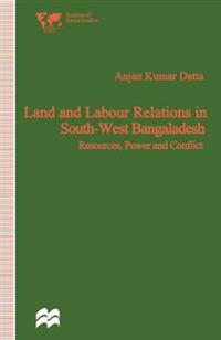 Land and Labour Relations in South-west Bangladesh