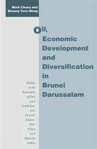 Oil, Economic Development and Diversification in Brunei Darussalam