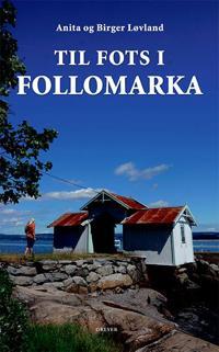 Til fots i Follomarka; 50 fotturer - Birger Løvland, Anita Løvland | Ridgeroadrun.org