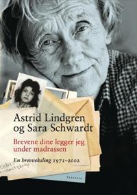 Brevene dine legger jeg under madrassen - Astrid Lindgren, Sara Schwardt | Ridgeroadrun.org