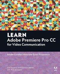 Learn Adobe Premiere Pro CC for Video Communication