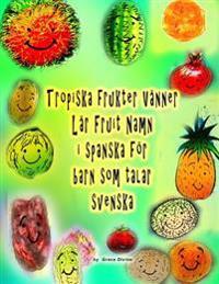 Tropiska Frukter Vänner Lär Fruit Namn I Spanska För Barn SOM Talar Svenska