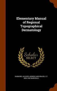 Elementary Manual of Regional Topographical Dermatology