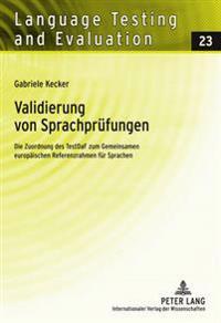 Validierung Von Sprachpruefungen: Die Zuordnung Des Testdaf Zum Gemeinsamen Europaeischen Referenzrahmen Fuer Sprachen