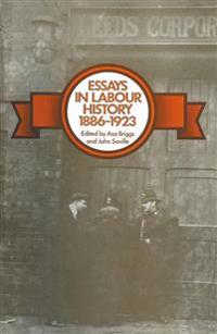 Essays in Labour History 1886–1923