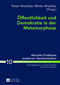 Oeffentlichkeit Und Demokratie in Der Metamorphose