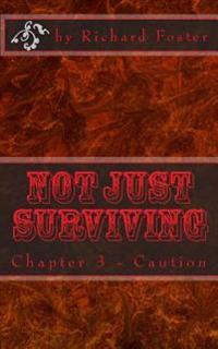 Not Just Surviving: Chapter 3 - Caution