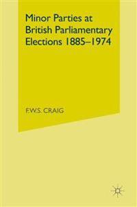 Minor Parties at British Parliamentary Elections 1885–1974