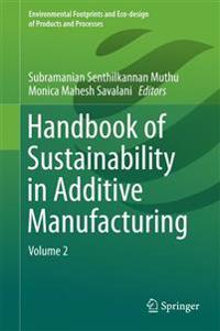 Handbook of Sustainability in Additive Manufacturing