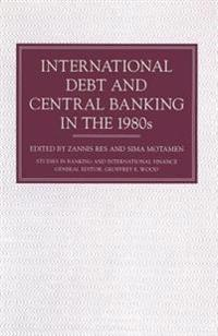 International Debt and Central Banking in the 1980s