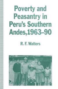 Poverty and Peasantry in Peru's Southern Andes, 1963–90