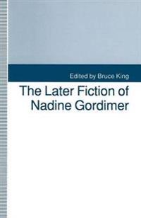 The Later Fiction of Nadine Gordimer