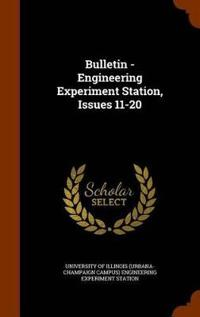 Bulletin - Engineering Experiment Station, Issues 11-20