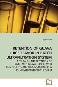 Retention of Guava Juice Flavor in Batch Ultrafiltration System