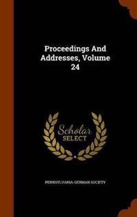 Proceedings and Addresses, Volume 24