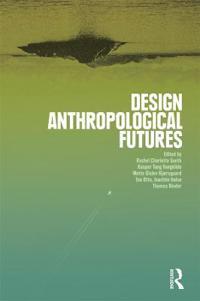 Design Anthropological Futures