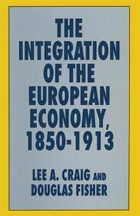 The Integration of the European Economy, 1850-1913