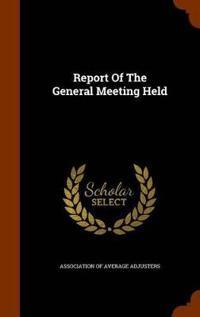 Report of the General Meeting Held