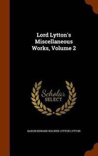 Lord Lytton's Miscellaneous Works, Volume 2