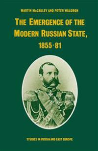 The Emergence of the Modern Russian State, 1855-81