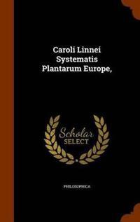 Caroli Linnei Systematis Plantarum Europe,