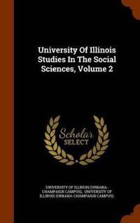 University of Illinois Studies in the Social Sciences, Volume 2