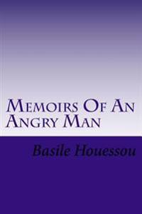 Memoirs of an Angry Man