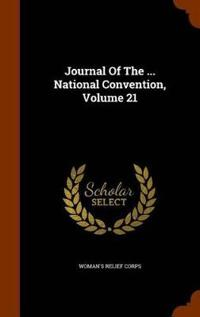 Journal of the ... National Convention, Volume 21