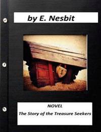 The Story of the Treasure Seekers Novel (Illustrated) by E. Nesbit