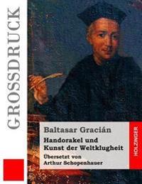Handorakel Und Kunst Der Weltklugheit (Grossdruck)