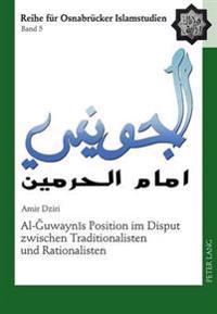 Al-Ğuwaynīs Position Im Disput Zwischen Traditionalisten Und Rationalisten