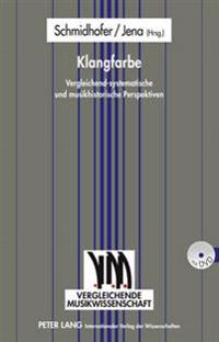 Klangfarbe: Vergleichend-Systematische Und Musikhistorische Perspektiven