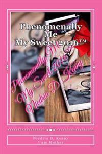 Phenomenally Me: My Sweet 2016(tm)