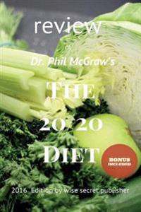 Review of Dr. Phil McGraw?s the 20/20 Diet: Turn Your Weight Loss Into Reality