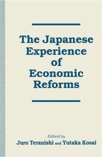 The Japanese Experience of Economic Reforms
