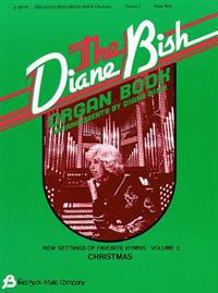 The Diane Bish Organ Book - Volume 3: Organ