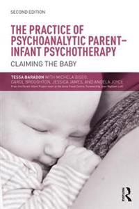 Practice of Psychoanalytic Parent-Infant Psychotherapy