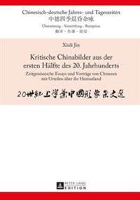 Kritische Chinabilder Aus Der Ersten Haelfte Des 20. Jahrhunderts