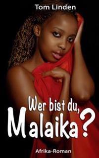 Wer Bist Du, Malaika?
