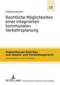 Rechtliche Moeglichkeiten Einer Integrierten Kommunalen Verkehrsplanung