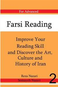 Farsi Reading: Improve Your Reading Skill and Discover the Art, Culture and Hist: For Advanced Farsi Learners