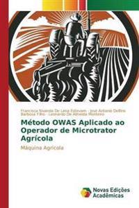 Metodo Owas Aplicado Ao Operador de Microtrator Agricola