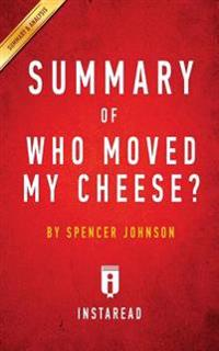 Summary of Who Moved My Cheese?: By Spencer Johnson - Includes Analysis