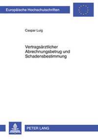 Vertragsaerztlicher Abrechnungsbetrug Und Schadensbestimmung: Zur Streng Formalen Betrachtungsweise Des Sozialrechts Im Strafrecht